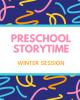 Preschool Storytime winter session
