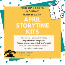 april storytime kit pickup starts monday march 29 ages 0-5 one per family registration required please list your childrens' ages so we can prepare your kit