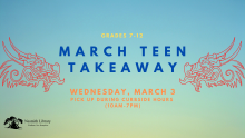 march teen takeaway kit grades 7-12 wednesday march 3