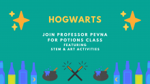 Hogwarts - Join Professor Pevna for Potions class featuring STEM and art activities