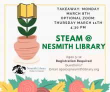 steam at nesmith library takeaway monday march 8 optional zoom thursday march 11 4 PM registration required ages 5-12