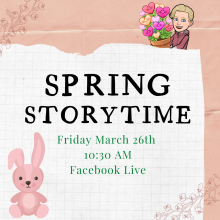 spring storytime friday march 26 10:30 am facebook live