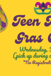 grades 7-12 teen mardi gras craft wednesday february 10 pick up during curbside hours no registration required