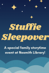Stuffie Sleepover - a special family storytime event at Nesmith Library