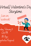 Virtual Valentine's day storytime live on facebook thursday february 11 6:30 PM all ages no registration required